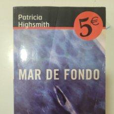 Relatos y Cuentos: MAR DE FONDO. PATRICIA HIGHSMITH. Lote 277044803
