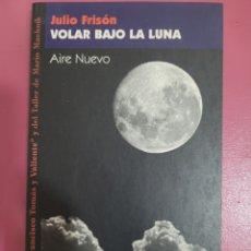Relatos y Cuentos: VOLAR BAJO LA LUNA JULIO FRISON. Lote 277200493