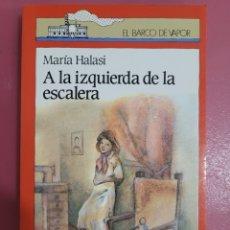 Relatos y Cuentos: A LA IZQUIERDA DE LA ESCALERA MARIA HALASI. Lote 277851453