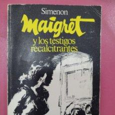 Relatos y Cuentos: MAIGRET Y LOS TESTIGOS RECALCITRANTES SIMENON. Lote 278640303