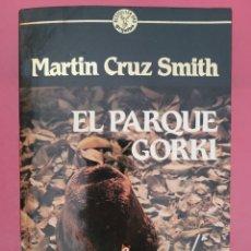 Relatos y Cuentos: EL PARQUE GORKI MARTIN CRUZ SMITH. Lote 278765303