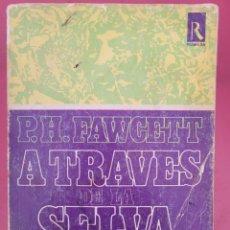 Relatos y Cuentos: ATRA VEZ DE LA SELVA AMAZONICA P.HFAWCETT. Lote 278765653