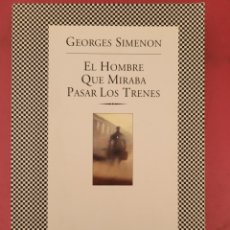 Relatos y Cuentos: EL HOMBRE QUE MIRABA PASAR LOS TRENES GEORGES SIMENON. Lote 278767778