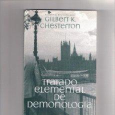 Relatos y Cuentos: GILBERT K. CHESTERTON. TRATADO ELEMENTAL DE DEMONOLOGÍA. 1ª ED. EL OLIVO AZUL 2008. Lote 285222748