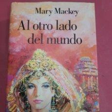 Relatos y Cuentos: AL OTRO LADO DEL MUNDO MARY MACKEY. Lote 285574488