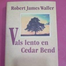 Relatos y Cuentos: VALS LENTO EN CEDAR BEND ROBERT JAMES WALLER. Lote 285575263