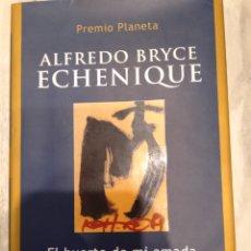 """Relatos y Cuentos: LIBRO DE ALFREDO BRYCE ECHENIQUE. """" EL HUERTO DE MI AMADA """". EDITORIAL PLANETA. PREMIO PLANETA 2002.. Lote 287140908"""
