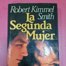 Relatos y Cuentos: LA SEGUNDA MUJER ROBERT KIMMEL SMITH. Lote 287952163