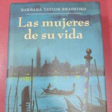 Relatos y Cuentos: LAS MUJERES DE SU VIDA BARBARA TAYLOR BRADFORD. Lote 287952773