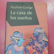 Relatos y Cuentos: LA CASA DE LOS SUEÑOS PAULINE GEDGE. Lote 288232113