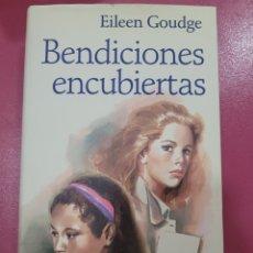 Relatos y Cuentos: BENDICIONES ENCUBIERTAS EILEEN GOUDGE. Lote 288232648