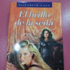 Relatos y Cuentos: EL BRILLO DE LA SEDA ELIZABETH GAGE. Lote 288294163