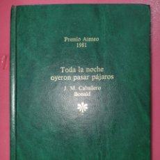 Relatos y Cuentos: TODA LA NOCHE OYERON PASAR PÁJAROS J.M. CABALLERO BONALD. Lote 288737503