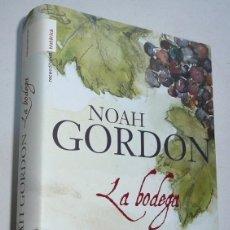 Relatos y Cuentos: LA BODEGA - NOAH GORDON (ROCA EDITORIAL HISTÓRICA, 2007) TAPA DURA. Lote 288984703