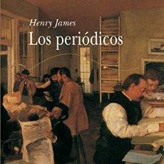 Relatos y Cuentos: LOS PERIODICOS HENRY JAMES A ESTRENAR. Lote 293173823