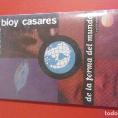 Relatos y Cuentos: 9- BIOY CASARES - DE LA FORMA DEL MUNDO. RELATOS AGUILAR. Lote 293260298