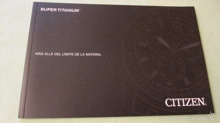 Relojes - Citizen: CITIZEN: CATALOGO DE RELOJES SUPER TITANIUM. MAS DE 48 PAGINAS A TODO COLOR - Foto 2 - 58114915