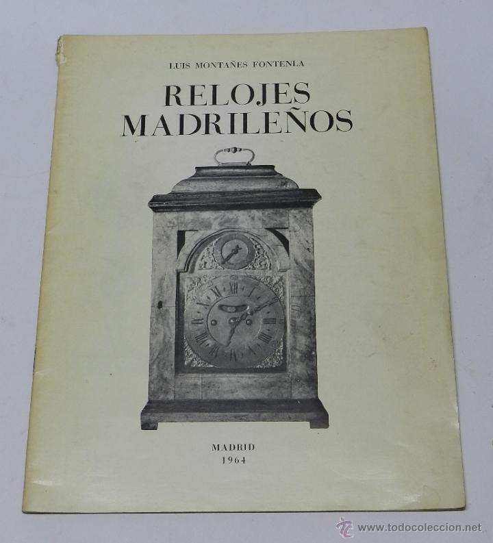RELOJES MADRILEÑOS. CONFERENCIA LEÍDA EN LA ASOCIACIÓN DE MARÍA INMACULADA DE FUNCIONARIOS DEL EJÉRC (Relojes - Herramientas y Útiles de Relojero )