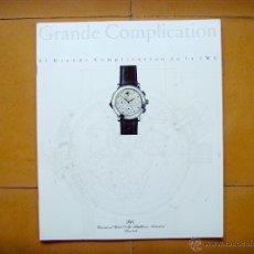 Herramientas de relojes: CATÁLOGO RELOJ IWC GRAN COMPLICATION. Lote 45373812