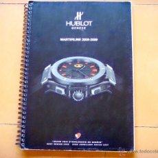 Herramientas de relojes: CATÁLOGO HUBLOT MASTERLINE 2008 - 2009. Lote 45382683