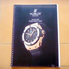 Herramientas de relojes: CATÁLOGO HUBLOT NOVEDADES BASILEA - 2009. Lote 45382931