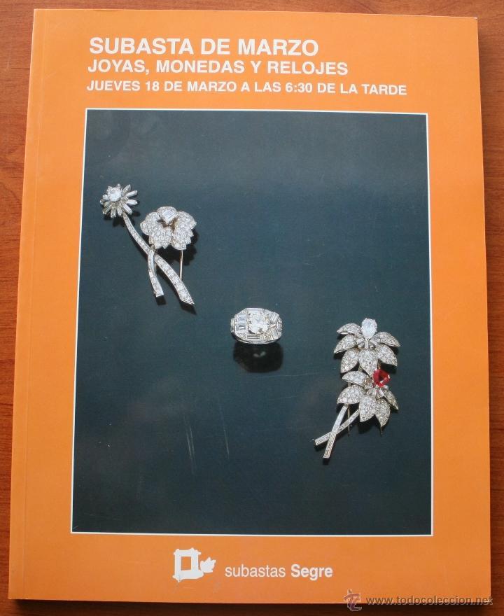 CATALOGO ESPECIAL ANTICUARIO CASA DE SUBASTAS MONOGRAFICAS SEGRE: JOYAS, MONEDAS Y RELOJES (Relojes - Herramientas y Útiles de Relojero )