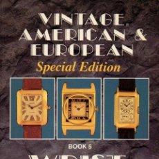 Herramientas de relojes: C - LIBRO CATALOGO DE RELOJES AMERICANOS Y EUROPEOS -- EDICION ESPECIAL -- AÑO 1991 APROXIMADAMENTE. Lote 49505160