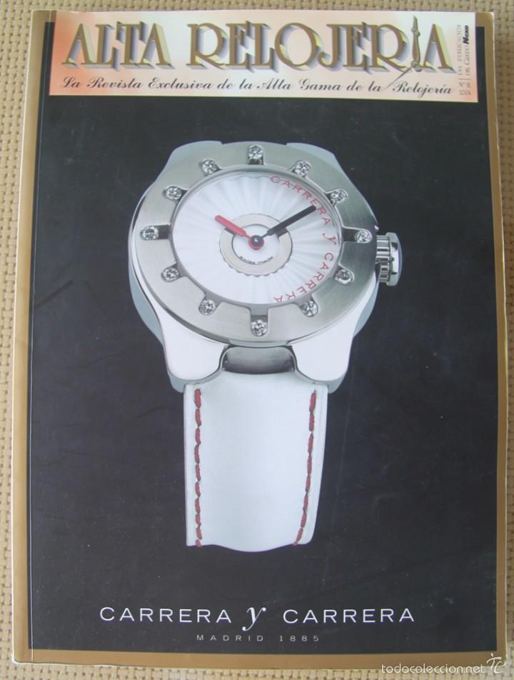 ALTA RELOJERIA LA REVISTA DE LA ALTA GAMA DE LA RELOJERIA ILUSTRACIONES Y DESCRIPCIONES 114 PAGINAS (Relojes - Herramientas y Útiles de Relojero )