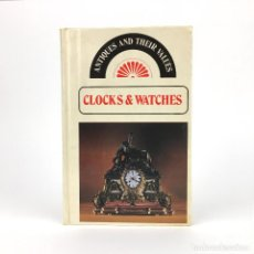 Herramientas de relojes: CLOCKS & WATCHES ANTIQUES AND THEIR VALUES / LIBRO ANTIGUO DE RELOJES CLASICOS MANUAL / VINTAGE BOOK. Lote 95358979