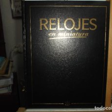 Herramientas de relojes: RELOJES EN MINIATURA (COLECCIONABLES) HISTORIA DE LOS RELOJES.. Lote 112173639