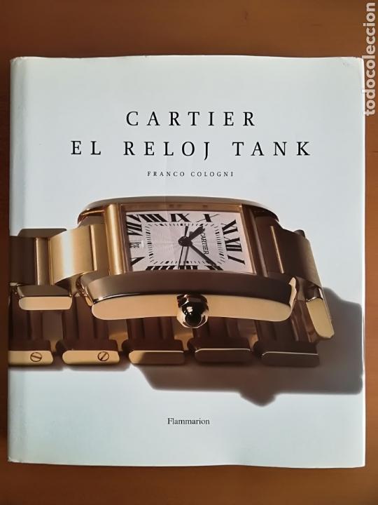 CARTIER EL RELOJ TANK - FRANCO COLOGNI (Relojes - Herramientas y Útiles de Relojero )