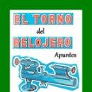 Herramientas de relojes: APUNTES DEL MANUAL TORNO PARA RELOJERO.. Lote 160449478