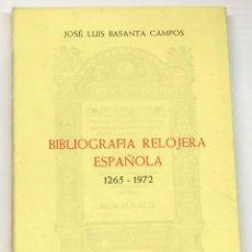 Herramientas de relojes: BASANTA CAMPOS, JOSÉ LUIS. BIBLIOGRAFÍA RELOJERA ESPAÑOLA. 1265 - 1972 - LIBRO RELOJES. Lote 117988919