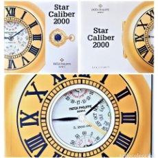 Herramientas de relojes: PATEK PHILIPPE EL GRAN LIBRO DE MÁXIMO LUJO CALIBRE STAR 2000 - ESPAÑOL. Lote 122721263