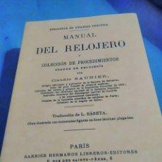 Herramientas de relojes: MANUAL DEL RELOJERO Y COLECCIÓN DE PROCEDIMIENTOS USADOS EN RELOJERÍA. CLAUDIO SAUNIER FACSIMIL. Lote 138910764