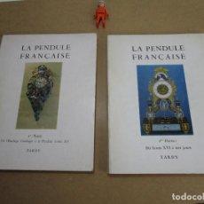 Herramientas de relojes: IMPRESCINDIBLES 2 TOMOS LIBROS RELOJES LA PENDULE FRANÇAISE TARDY . Lote 126200959