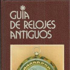 Herramientas de relojes: GUÍA DE LOS RELOJES ANTIGUOS. LA MÁS COMPLETA GUÍA DE RELOJES, VER DESCRIPCIÓN. Lote 144552738