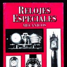 Herramientas de relojes: RELOJES ESPECIALES MECÁNICOS. AÑO: 1995. TEORÍA Y REPARACIÓN. PEDRO GERMÁN BELDA GLEZ.. Lote 154517062