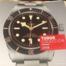 Herramientas de relojes: CATALOGO RELOJ TUDOR COLECCIÓN 2018. Lote 161305676