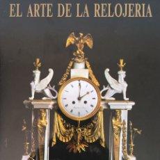 Herramientas de relojes: EL ARTE DE LA RELOJERÍA - EDITORIAL LIBSA 1990 - IMPOLUTO ESTADO - LIBUŠE UREŠOVÁ - EL RELOJ ANTIGUO. Lote 163905333