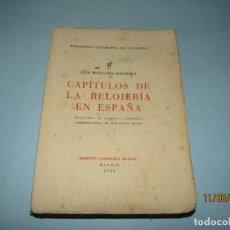 Herramientas de relojes: BIBLIOTECA LITERARIA DEL RELOJERO TOMO II CAPÍTULOS DE LA RELOJERIA EN ESPAÑA - AÑO 1954. Lote 176750089