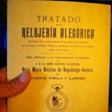Strumenti di orologiaio: TRATADO DE RELOJERÍA ALEGÓRICA - VICENTE VIÑOLAS LARDIES - REINA MARÍA CRISTINA -FACSIMIL. Lote 213233683