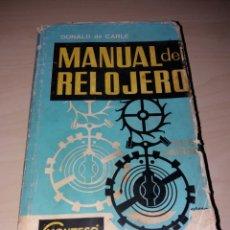 Herramientas de relojes: MANUAL DEL RELOJERO - DONALD DE CARLE - EDITORIAL J. MONTESO - 1980. Lote 173515389