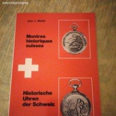 Herramientas de relojes: RELOJES SUIZOS HISTÓRICOS. TOMO 2,POR JEAN L. MARTIN 1980. Lote 174478093