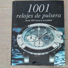 Ferramentas para relógios: 1001 RELOJES DE PULSERA - DESDE 1925 HASTA LA ACTUALIDAD - AÑO 2006 - PARRAGON BOOKS - 295 - PAGINAS. Lote 222409575
