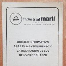 Herramientas de relojes: CATÁLOGO INDUSTRIAL MARTÍ-1984 (BARCELONA) MANTENIMIENTO Y REPARACIÓN RELOJES DE CUARZO. (VER FOTOS). Lote 224932402