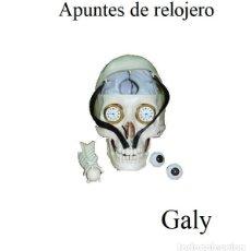Herramientas de relojes: APUNTES DE RELOJERO, 1966-2021. GALY. Lote 236886230