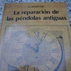 Outils d'horloger: LA REPARACIÓN DE LAS PÉNDOLAS ANTIGUAS. Lote 260113290