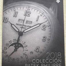 Relojes - Patek: CATÁLOGO RELOJES PATEK PHILIPPE - COLECCIÓN 2018. Lote 170437656