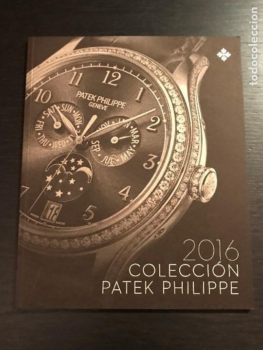 CATALOGO PATEK PHILIPPE 2016 COLECCION - RELOJ RELOJES LIBRO EN ESPAÑOL - NO ROLEX OMEGA IWC (Relojes - Relojes Actuales - Patek)